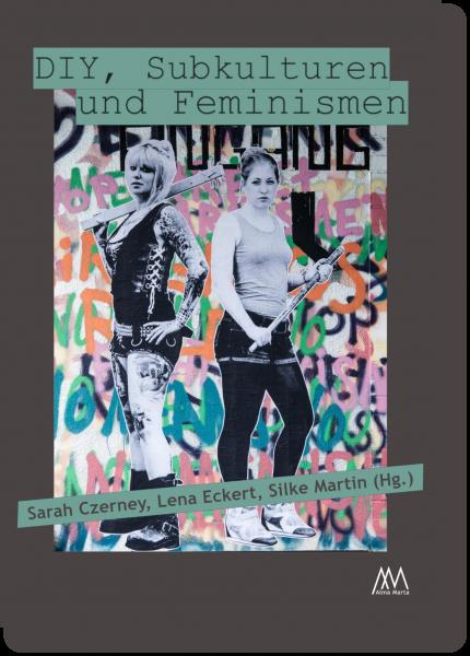DIY, Subkulturen und Feminismen