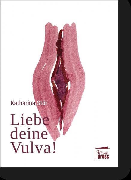 Liebe deine Vulva!