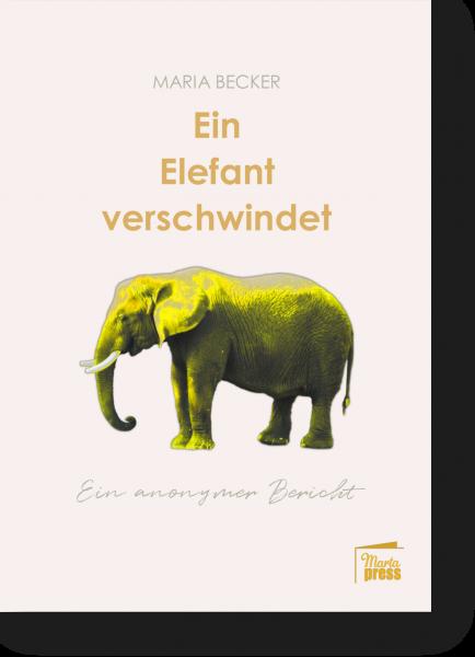 Ein Elefant verschwindet. Ein anonymer Bericht