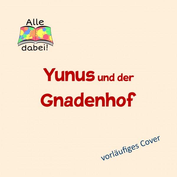 Yunus und der Gnadenhof