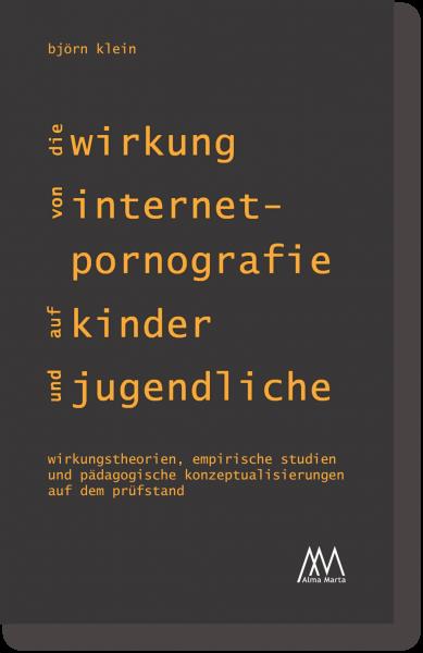 Die Wirkung von Internet-Pornografie auf Kinder und Jugendliche