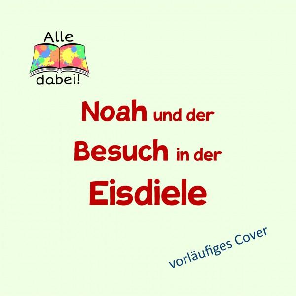 Noah und der Besuch in der Eisdiele