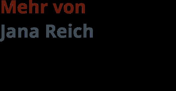Jana Reich (Hg.)