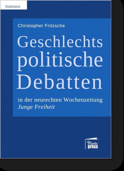Geschlechtspolitische Debatten in der neurechten Wochenzeitung Jungen Freiheit