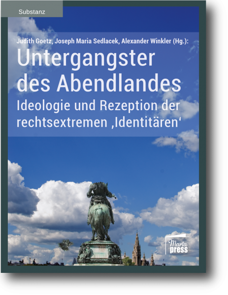 Untergangster des Abendlandes - Ideologie und Rezeption der rechtsextremen 'Identitären'